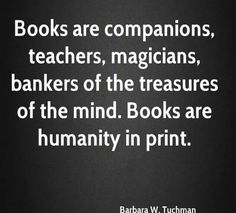 Books are humanity in print <3