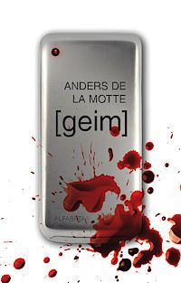 Geim by Anders de la Motte