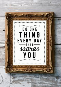 ❥ Do One Thing A Day That Scares You