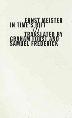In Time's Rift : poems = Im Zeitspalt (2012) / Ernst Meister; translated by Graham Foust and Samuel Frederick.  Graham Foust is a professor with the English department.