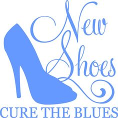 New Shoes Cure the Blues.   #shoes #loveshoes #fortheloveofshoes https://fortheloveofshoesllc.com/