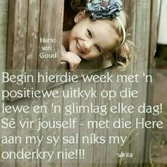 Positiewe uitkyk Scripture Quotes, Bible, Scriptures, Afrikaanse Quotes, Goeie Nag, Goeie More, Special Quotes, Day Wishes, New Week