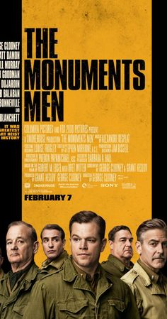 The Monuments Men (2014) - excited to see this. I'm such a nerd for WWII movies. (and Bill Murray is in it!).