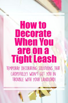 Living in a rental doesn't mean you can't have fun and make it feel like home.  Check out these temporary decorating solutions for when you have a strict landlord that keeps you on a decorating leash!