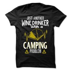 (Top Tshirt Discount) just another wine drinker with a camping problem [Tshirt Best Selling] Hoodies, Tee Shirts