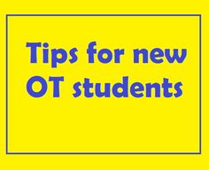 Life lessons from OT: Tips for first year Occupational Therapy Students