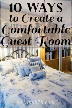 10 Ways To Create a Comfortable Guest Room | www.fromh2h.com