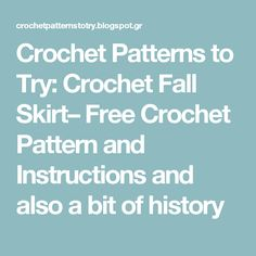 Crochet Patterns to Try: Crochet Fall Skirt– Free Crochet Pattern and Instructions and also a bit of history