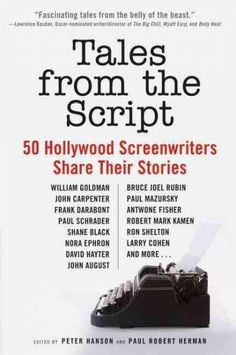 Discover the secrets of Hollywood storytelling in this fascinating collection, in which fifty screenwriters share the inside scoop about how they surmounted incredible odds to break into the business,