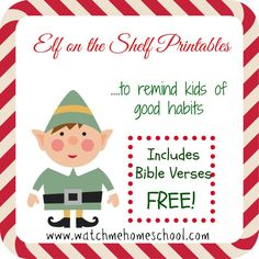 Elf on the Shelf printables that incorporate Bible verses and good habits instead of a naughty Elf! www.watchmehomeschool.com