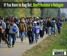 Without solid and common sense plans for bugging out, you may end up as a refugee. Very bad idea. #Preparedness #bugout
