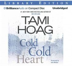 Cold Cold Heart by Tami Hoag 12.3 hours - 1/30/2015