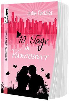 """""""10 Tage in Vancouver"""" von Jutie Getzler ab Juli 2016 im bookshouse Verlag. www.buecher.bookshouse.de/buecher/10_Tage_in_Vancouver/"""