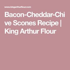A tender, rich scone packed with bacon and cheese. Red Roaster, Baking Scones, King Arthur Flour, Fresh Chives, Recipe Boards, Bread Rolls, Recipe King, Coffee Cake, Quick Meals