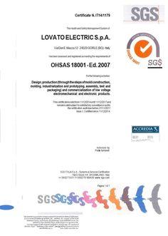 Lovato Electric S.p.A. hat das Zertifikat für Arbeitssicherheit und Gesundheitsschutz erlangt. Neben dem ISO 9001 Zertifikat für eine gute Organisation, ISO 14001 Zertifikat für Umweltbewusstes Verhalten, ist das jetzt das 3. Zertifikat ISO 18001 für Arbeitsschutzmanagement womit unsere Muttergesellschaft ihre Qualität und Ernsthaftigkeit unter Beweis stellt.