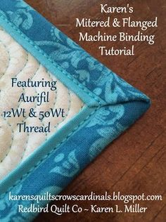 Karen's Quilts, Crows and Cardinals: Tutorial - Mitered and Flanged Machine Binding