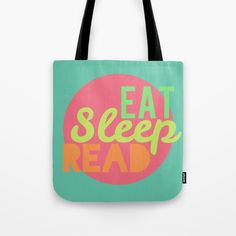 Check out society6curated.com for more! @society6 #text #typography #design #tote #totebag #bags #fashion #style #men #women #buy #shop #shopping #sale #gift #idea #cute #cool #nice #unique #fun #gift #idea #cool #books #book #words #word #language #reading #read #sleep #eat #color #colors