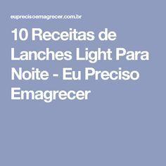 10 Receitas de Lanches Light Para Noite - Eu Preciso Emagrecer
