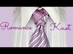 The Romance Knot: How to tie a tie - YouTube
