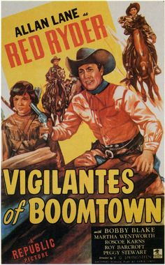 VIGILANTES OF BOOMTOWN (1947) - Allan Lane as 'Red Ryder' - Bobby Blake as 'Little Beaver' - Martha Wentworth as 'The Dutchess' - Roscoe Karns - Roy Barcroft - Peggy Stewart - Directed by R. G. Springsteen - Republic Pictures - Movie Poster.