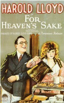 22. For Heaven's Sake (1926) An irresponsible young millionaire changes his tune when he falls for the daughter of a downtown minister. SCORE: 7/10