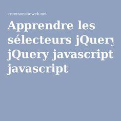 Apprendre les sélecteurs jQuery javascript
