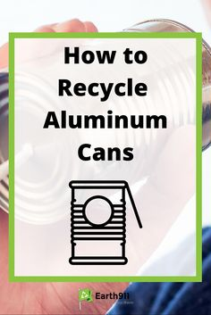 Find a location near you to recycle aluminum cans, tin cans, and steel cans.