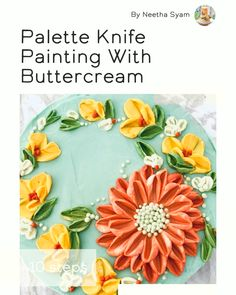 Palette Knife Painting With Buttercream in 10 steps Cake Decorating Videos, Cake Decorating Techniques, Cookie Decorating, Tea Cakes, Mini Cakes, Cupcake Cakes, Cupcakes, Icing Flowers, Palette Knife