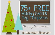 75+ Free Holiday Card and Tag Templates at Too Much Time On My Hands