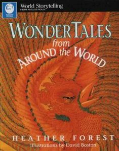 Wonder Tales from Around the World (World Storytelling from August House) Elementary School Library, Elementary Schools, Storytelling Books, Traditional Stories, Forest Illustration, New Books, Fairy Tales, Around The Worlds, Words