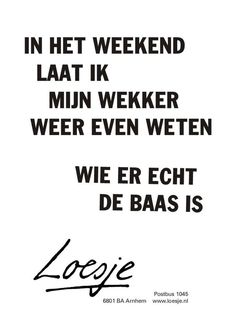 Hoera, t is weer weekend