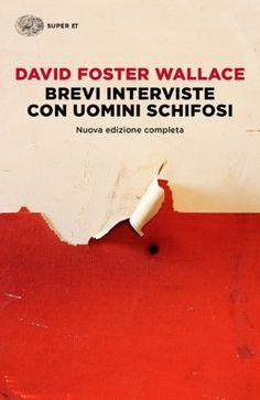 David Foster Wallace, Brevi interviste con uomini schifosi, Super ET - DISPONIBNILE ANCHE IN E-BOOK