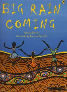 """Big Rain Coming Katrina Germein. illustrations Bronwyn Bancroft """"Everyone and everything is waiting for the rain. Rosie's kids, the panting dogs, the green frogs, and Old Stephen, for he predicts its arrival. But when will the big rain come? Aboriginal Education, Indigenous Education, Aboriginal Culture, Aboriginal Art, Aboriginal People, Indigenous Art, Naidoc Week, Higher Order Thinking, Best Children Books"""