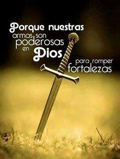 2 Corintios 10:4 porque las armas de nuestra milicia no son carnales, sino poderosas en Dios para la destrucción de fortalezas,
