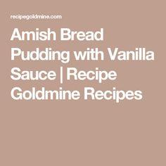 Amish Bread Pudding with Vanilla Sauce | Recipe Goldmine Recipes