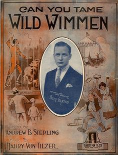 Can you tame wild wimmen [Historic American Sheet Music] Old Sheet Music, Vintage Sheet Music, Catchy Slogans, Pin Up, Music Drawings, Lost In Translation, Music Covers, Book Covers, Advertising Poster