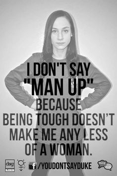 17 Powerful Statements About Why You Shouldnt Use Offensive Language Wow ive never thought about it that way before What Is A Feminist, Intersectional Feminism, Man Up, Patriarchy, Girls Be Like, Powerful Women, That Way, Wise Words, Equality