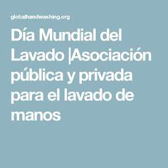 Día Mundial del Lavado  Asociación pública y privada para el lavado de manos