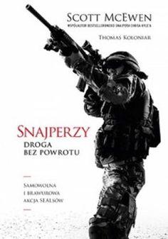 """Scott McEwen, Thomas Koloniar, """"Snajperzy: droga bez powrotu"""", przeł. Łukasz Müller, Znak Litera Nova, Kraków 2016. 412 stron"""