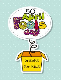 50 April Fools Day Pranks for Kids - Trick your kids on April 1! {via ModernPilgrimBlog.com | @jenniferpilgrim}