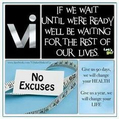 Don't wait too long life is waiting for you!!! If you have a health goal the only way to make a change is to get started. So get started today and thank me tomorrow. sarahbellbowers.myvi.net