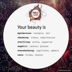 Zodiac Sign's Beauty Your beauty is mysterious: Scorpio, Leo charming: libra, Sagittarius startling: Aries, Aquarius angelic: Taurus, Pisces Zodiac Funny, Zodiac Sign Traits, Zodiac Signs Sagittarius, Zodiac Star Signs, Zodiac Horoscope, My Zodiac Sign, Leo Zodiac, Zodiac Memes, Capricorn Lover