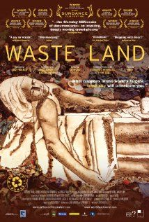 "Loved this movie: Waste Land- a great social documentary ""A social documentary based around the lives of garbage pickers in Rio de Janeiro, Brazil as a man by the name of Vik Muniz creates art out of recycled material. The film starts with an introduction into Vik Muniz's career as an artist and how he is reveled as ""one of the greatest [artists] of our generation""; swiftly leading into his desire to change the lives of the catadores, only to discover that he would become the changed.'"