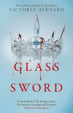 Glass Sword by Victoria Aveyard New Fantasy, Fantasy Books, Red Queen Victoria Aveyard, Glass Sword, King Cage, Best Mehndi Designs, Throne Of Glass, The Infernal Devices, Love Book