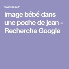 image bébé dans une poche de jean - Recherche Google