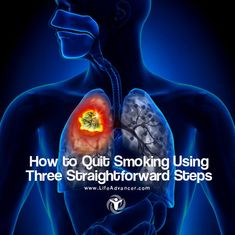 How to Quit Smoking Using Three Straightforward Steps - #lifeadvancer