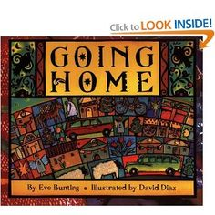 Going Home (Trophy Picture Books (Paperback)): Eve Bunting, David Diaz Writing Mentor Texts, Eve Bunting, Books To Read, My Books, Realistic Fiction, Mexico Culture, Reading Strategies, Comprehension Strategies, Going Home