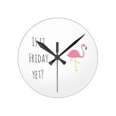 "#""Is it Friday yet?"" clock - #friday #fridays"