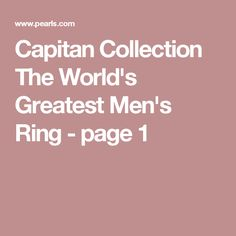 Capitan Collection The World's Greatest Men's Ring   - page 1