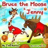 "Free Kindle Book -   Children's book:""BRUCE THE MOOSE &JENNY"": Bedtime story, Beginner/ early readers,values,Funny(Rhymes)read along-Animals story book-Early learning readers ... eBook)picture book-Preschool Toddlers"